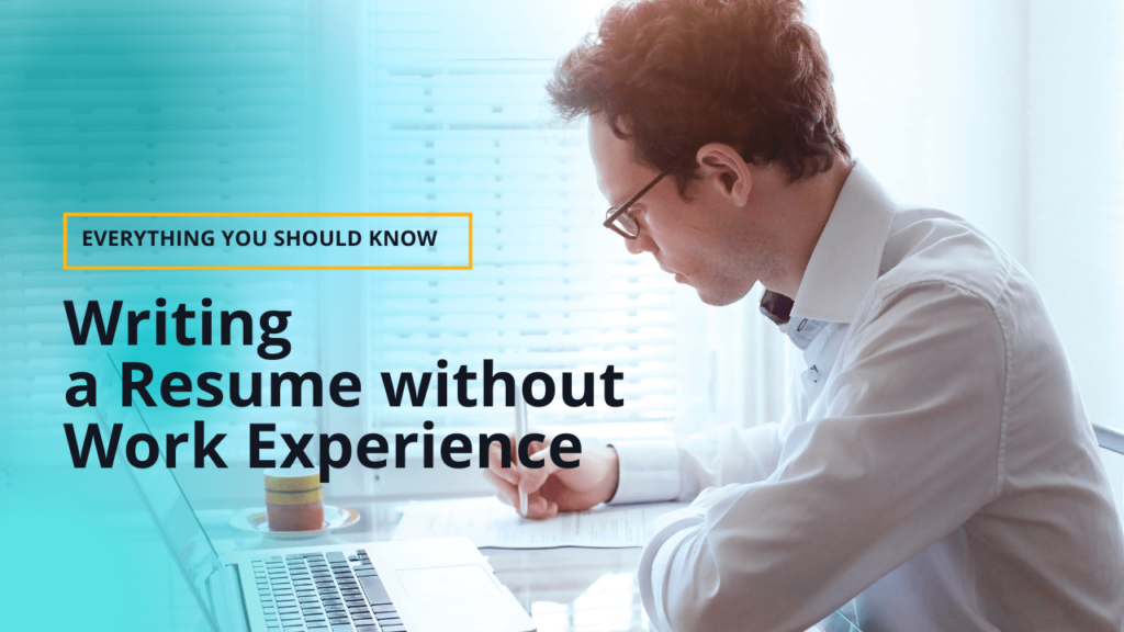 Writing a Resume without Work Experience